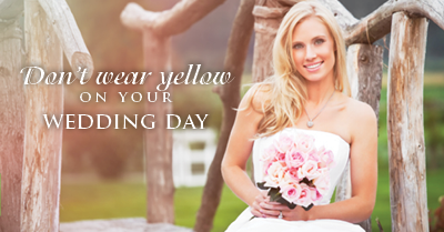 don't wear yellow on your wedding day