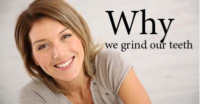 why we grind our teeth